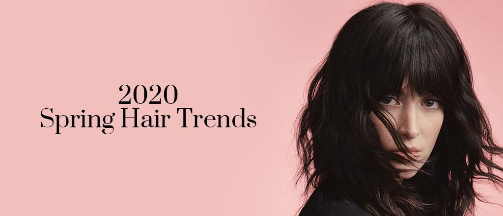 2020 SPRING HAIR TRENDS