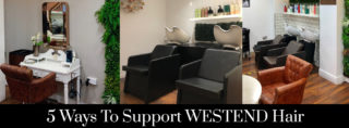 5 Ways To Support WESTEND Hair