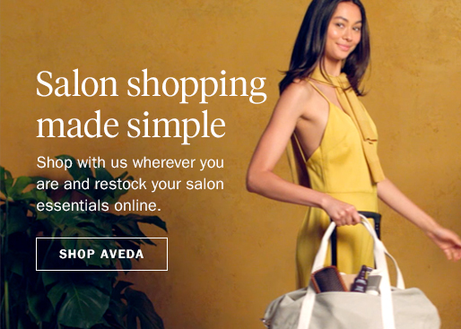 Aveda. Salon shopping made simple.